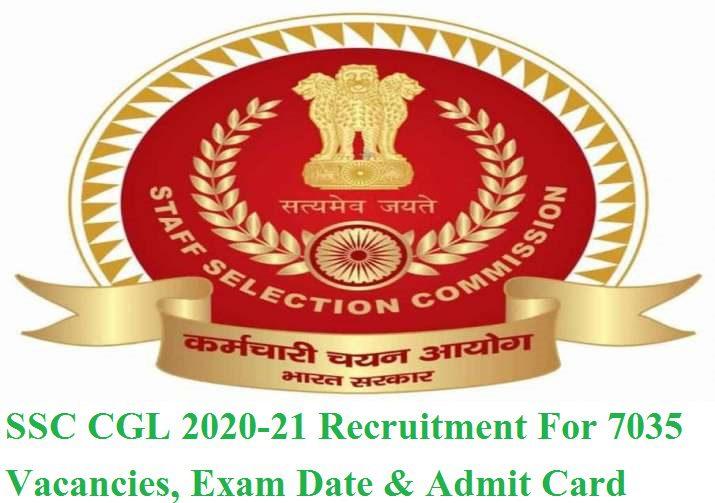 SSC CGL 2020-21 Recruitment For 7035 Vacancies, Exam Date & Admit Card