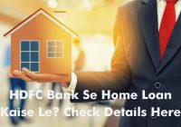 HDFC Bank Se Home Loan Kaise Le
